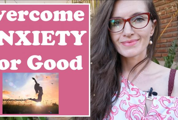 Overcome Anxiety For Good And Unleash Your Power And Happiness With Tapping/EFT